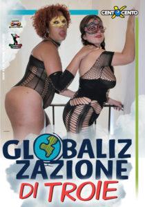 FilmPornoItaliano : Porno Streaming Globalizzazione di TROIE CentoXCento Streaming