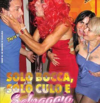 FilmPornoItaliano : Porno Streaming Solo bocca, solo culo e Selvaggia ce l'ha duro CentoXCento Streaming