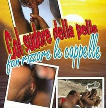 FilmPornoItaliano : Porno Streaming Col Sudore della Pelle fan Rizzare le Cappelle CentoXCento Streaming