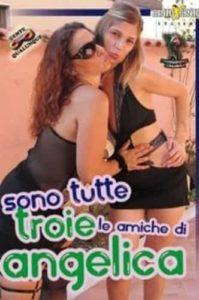 FilmPornoItaliano : Porno Streaming Sono tutte troie le amiche di Angelica CentoXCento Streaming