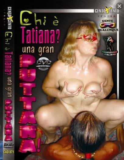 FilmPornoItaliano : Porno Streaming Chi è Tatiana? Una Gran Puttana! CentoXCento Streaming