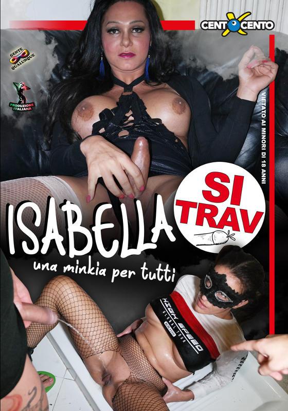 FilmPornoItaliano : Porno Streaming Isabella SiTrav - Una minkia per tutti CentoXCento Streaming