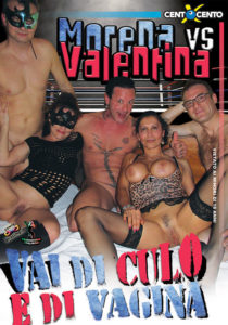 FilmPornoItaliano : Porno Streaming Morena vs Valentina Vai di culo e di vagina CentoXCento Streaming