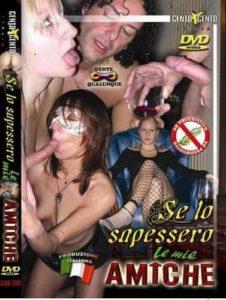FilmPornoItaliano : Porno Streaming Se lo sapessero le mie amiche CentoXCento Streaming