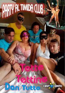 FilmPornoItaliano : Porno Streaming Party al Timida Club - Tette, Tettine, Dan Tutto CentoXCento Streaming