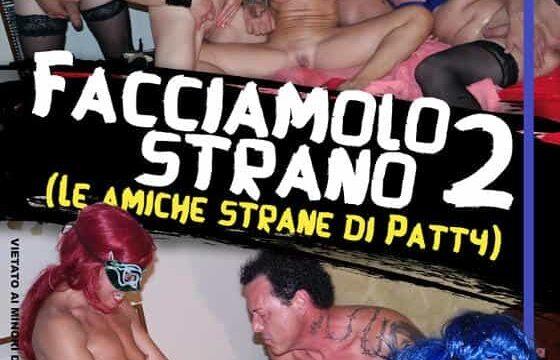 FilmPornoItaliano : CentoXCento Streaming | Porno Streaming | Video Porno Gratis Facciamolo strano 2 (Le amiche strane di Patty) CentoXCento Streaming