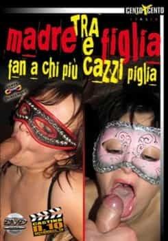 FilmPornoItaliano : Porno Streaming Tra Madre e Figlia Fan a Chi Piu Cazzi Piglia CentoXCento Streaming