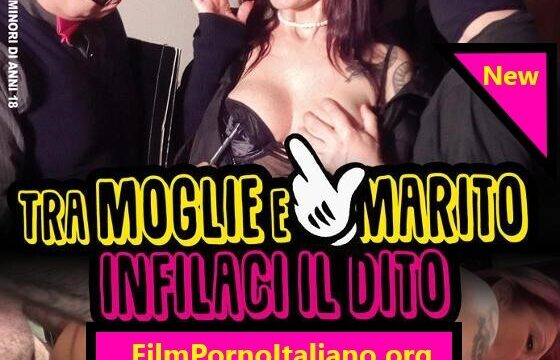 FilmPornoItaliano : CentoXCento Streaming   Porno Streaming   Video Porno Gratis Tra moglie e marito infilaci il dito CentoXCento Streaming
